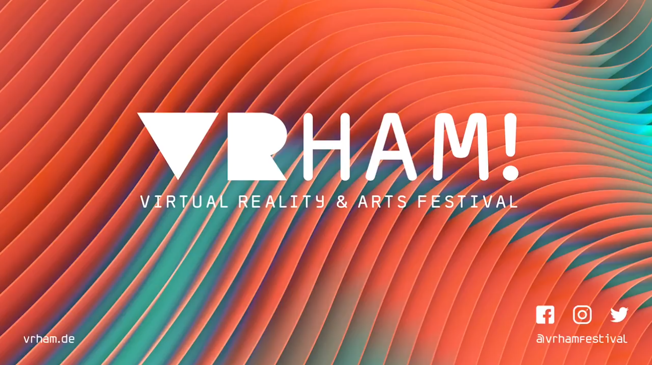 VRHAM! Virtual Reality and Arts Festival goes VIRTUAL: Digitale Spielwiese und innovatives Experiment