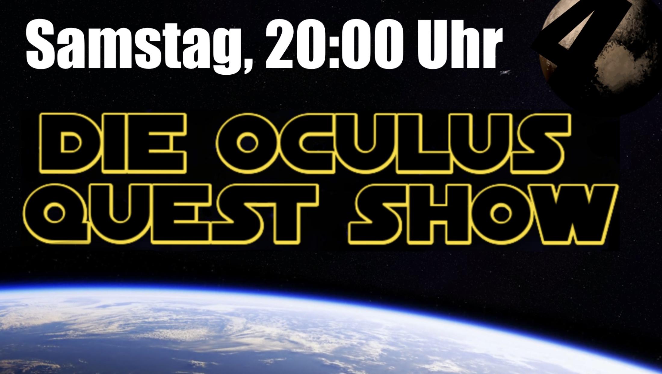 Die Oculus Quest Show: Ausgabe 4 (Samstag, 11.07. – 20:00 Uhr)