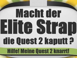 Hilfe-meine-Quest2-knarrt-und-knarzt-beim-spielen.-Qualitaetsmaengel-Ist-der-Elite-Strap-Schuld
