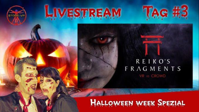 Reiko39s-Fragments-VR-vs-Crowd-Halloween-Week-Tag-3-Deutsch-LIVE