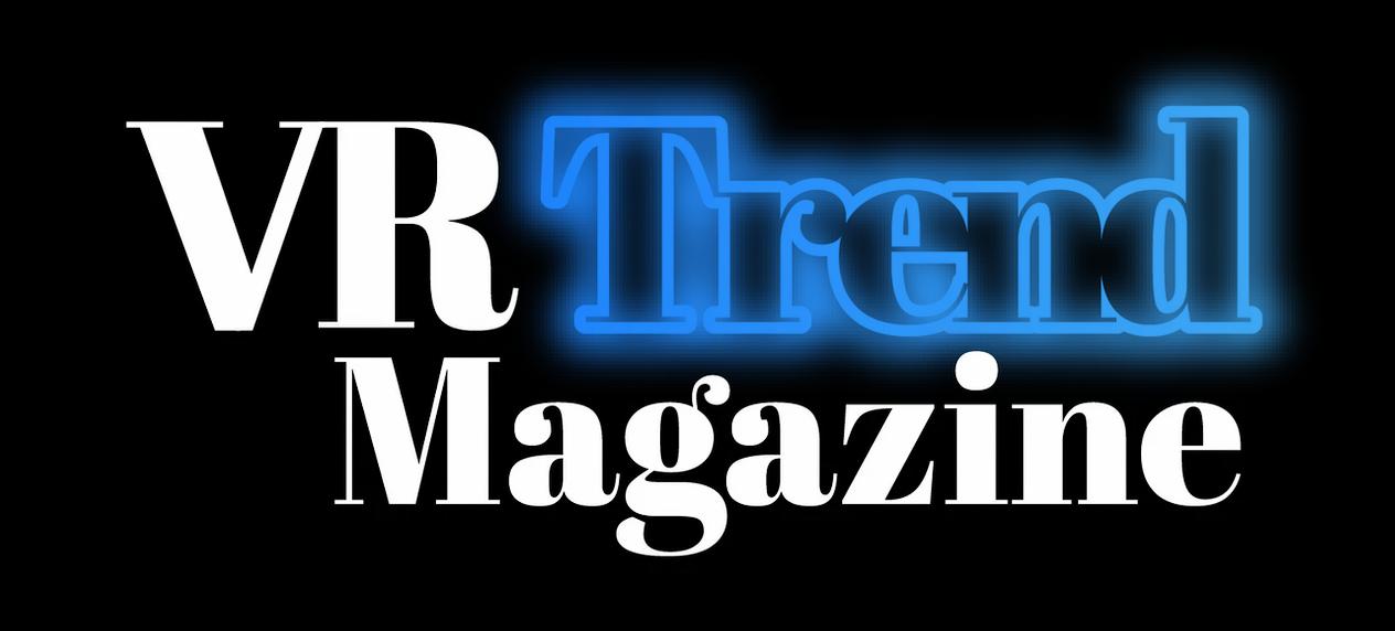 VR Trend Magazine – Die virtuelle Realität geht in den Druck!
