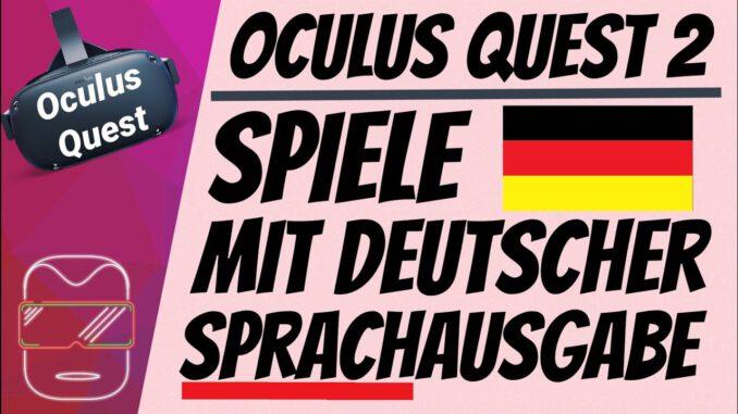 Games-in-deutscher-SPRACHE-auf-der-Oculus-Quest-2-amp-1-deutsch-Oculus-Quest-2-deutsch-Spiele-VR