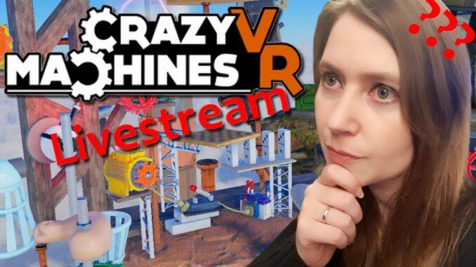 Crazy-Machines-VR-Die-Raetsel-werden-schwerer-Livestream-mit-der-HP-Reverb-G2