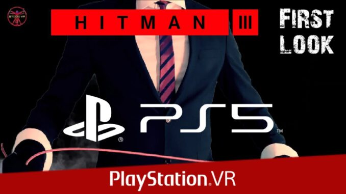 HITMAN-3-PS5-VR-PSVR-First-Look-Deutsch-LIVE