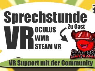 Sprechstunde-VR-8-Support-fuer-VR-Hardware-und-Software-mit-meinem-Gast-RePu1980